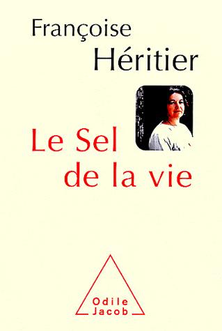 Le sel de la vie - Lettre à un ami de Françoise Héritier