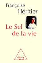 Le sel de la vie - Lettre à un ami - Françoise Héritier