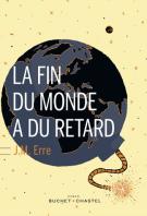 La fin du monde a du retard - J. M. Erre