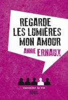 Regarde les lumières, mon amour - Annie Ernaux