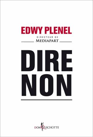 Dire non de Edwy Plenel