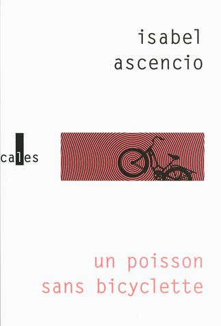 Un poisson sans bicyclette de Isabel Ascencio
