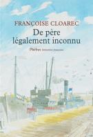 De père légalement inconnu - Françoise Cloarec