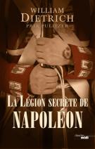 lisez le premier chapitre de La légion secrète de Napoléon (parution le 2014-04-17)