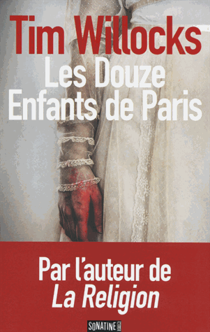 Les douze enfants de Paris de Tim Willocks