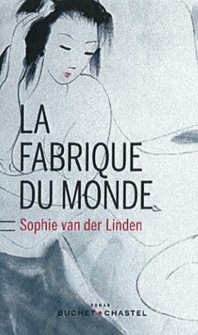 La fabrique du monde de Sophie Van der Linden