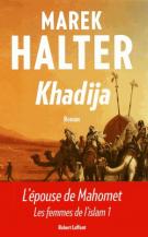 Khadija - Les femmes de l'Islam, 1 - Marek  Halter