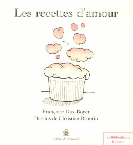 Les recettes d'amour de Françoise Dax-Boyer