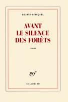 Avant le silence des forêts - Lilyane Beauquel