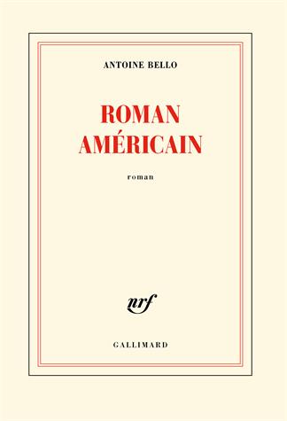 Roman américain de Antoine Bello