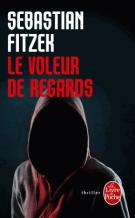 Le Voleur de regard - Sebastian Fitzek