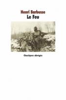 Le Feu - Journal d'une escouade - Henri Barbusse