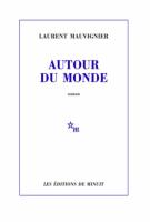 Autour du monde - Laurent Mauvignier