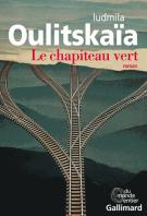 Le chapiteau vert - Ludmila Oulitskaïa