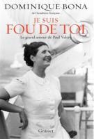 lisez le premier chapitre de Je suis fou de toi : le grand amour de Paul Valéry (parution le 2014-09-03)