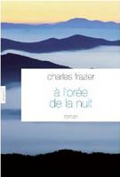 A l'orée de la nuit - Charles Frazier
