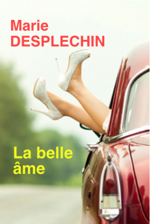 La belle âme de Marie Desplechin