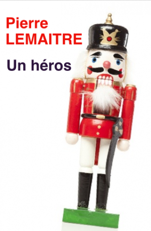 Un héros de Pierre Lemaitre