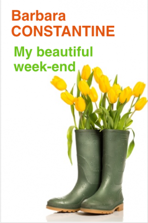 My beautiful week-end de Barbara Constantine