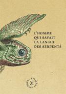 lisez le premier chapitre de L'homme qui savait la langue des serpents (parution le 2013-01-17)