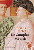 Le complot Médicis - Susana Fortes