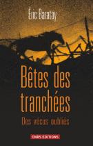 Bêtes des tranchées - Des vécus oubliés - Eric Baratay