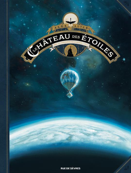 Le château des étoiles - Tome 1 - Édition de Luxe de Alex Alice