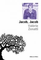 Jacob, Jacob - Valérie  Zenatti