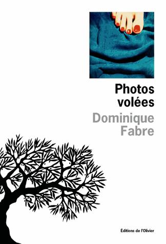 Photos volées de Dominique Fabre