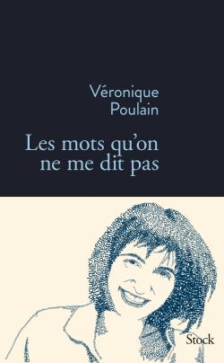 Les mots qu'on ne me dit pas de Véronique Poulain