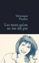 Les mots qu'on ne me dit pas - Véronique Poulain