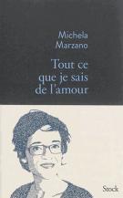 Tout ce que je sais de l'amour - Michela Marzano