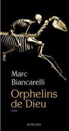 Orphelins de Dieu - Marc Biancarelli