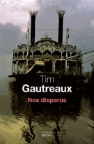 Nos disparus - Tim Gautreaux