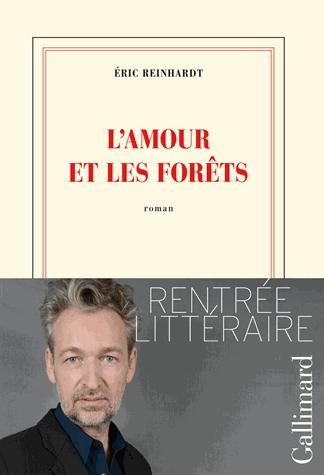L'amour et les forêts de Eric Reinhardt