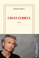 Chant furieux - Philippe Bordas