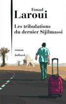 Les tribulations du dernier des Sijilmassi - Fouad Laroui