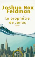 lisez le premier chapitre de La prophétie de Jonas (parution le 2014-08-28)