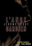 L'ange gardien - Jérôme Leroy