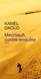 lisez le premier chapitre de Meursault, contre-enquête (parution le 2014-05-07)