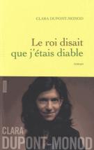 Le roi disait que j'étais diable - Clara Dupont-Monod