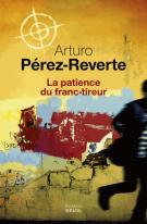 lisez le premier chapitre de La patience du franc-tireur (parution le 2014-10-02)