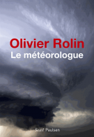 lisez le premier chapitre de Le météorologue (parution le 2014-08-27)