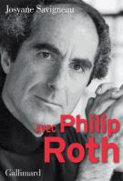 Avec Philip Roth - Josyane Savigneau