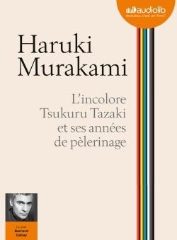 L'incolore Tsukuru Tazaki et ses années de pélerinage de Haruki  Murakami