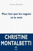 Plus rien que les vagues et le vent - Christine Montalbetti