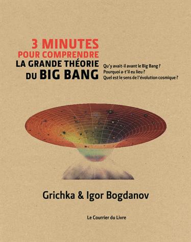 3 minutes pour comprendre la grande théorie du Big Bang de Igor Bogdanov