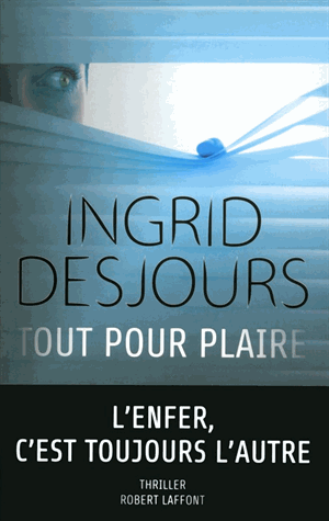 Tout pour plaire de Ingrid Desjours