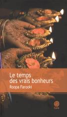 Le temps des vrais bonheurs - Roopa Farooki