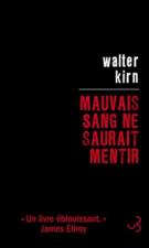 Mauvais sang ne saurait mentir - Walter Kirn